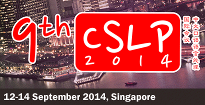 ISCSLP2014 - The 9th International Symposium on Chinese Spoken Language Processing