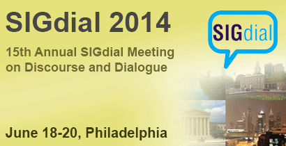 SIGdial 2014 - 15th Annual SIGdial Meeting on Discourse and Dialogue